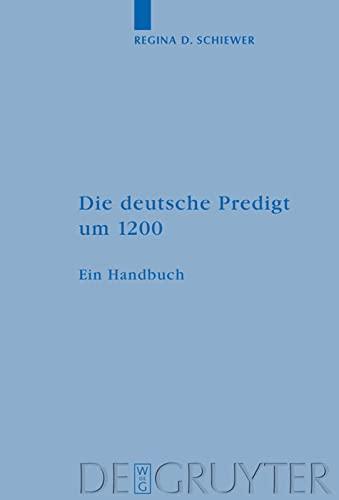 Die deutsche Predigt um 1200: Regina D. Schiewer