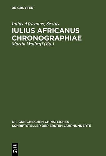 Iulius Africanus Chronographiae: The Extant Fragments (Hardback)