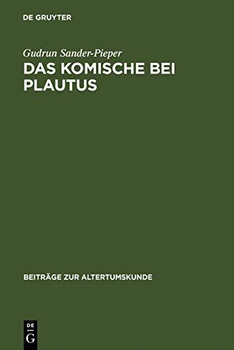 9783110195101: Das Komische bei Plautus: Eine Analyse zur plautinischen Poetik (Beitrage Zur Altertumskunde)