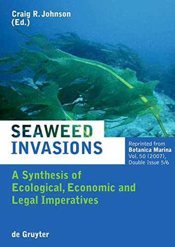 9783110195347: Seaweed Invasions: A Synthesis of Ecological, Economic and Legal Imperatives