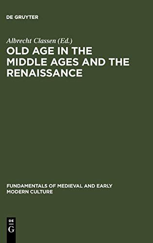 Old Age in the Middle Ages and the Renaissance: Interdisciplinary Approaches to a Neglected Topic (...