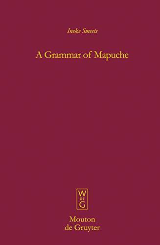 9783110195583: A Grammar of Mapuche (Mouton Grammar Library)