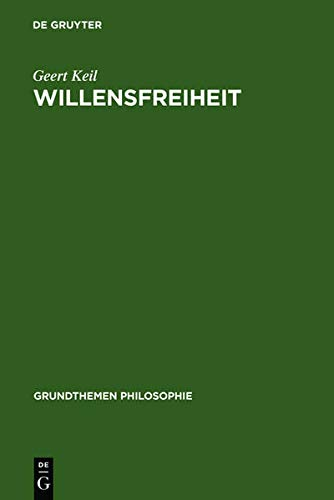 9783110195613: Willensfreiheit (Grundthemen Philosophie) (German Edition)