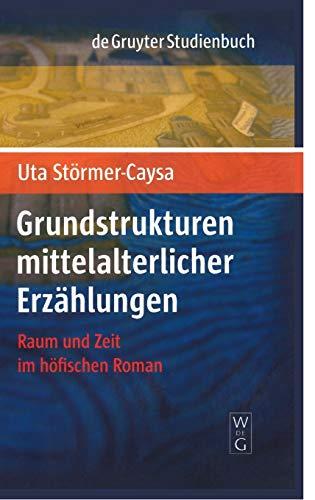 9783110195682: Grundstrukturen Mittelalterlicher Erzahlungen (de Gruyter Studienbuch)