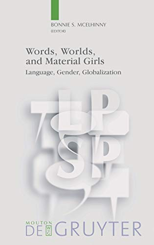 9783110195750: Words, Worlds, and Material Girls: Language, Gender, Globalization (Language, Power and Social Process)