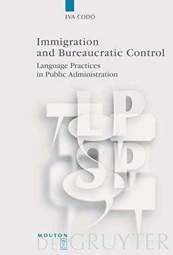Immigration and Bureaucratic Control.