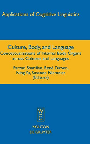 9783110196221: Culture, Body, and Language: Conceptualizations of Internal Body Organs across Cultures and Languages (Applications of Cognitive Linguistics)