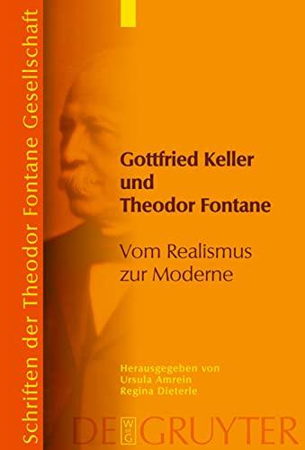 Gottfried Keller und Theodor Fontane: Vom Realismus zur Moderne (Schriften Der Theodor Fontane Gesellschaft) (German Edition) (9783110196474) by Amrein; Ursula