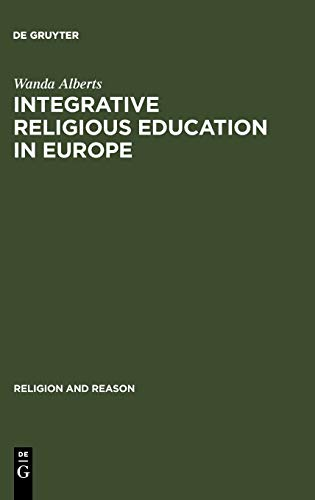 Integrative Religious Education in Europe: A Study-of-Religions Approach: Alberts, Wanda