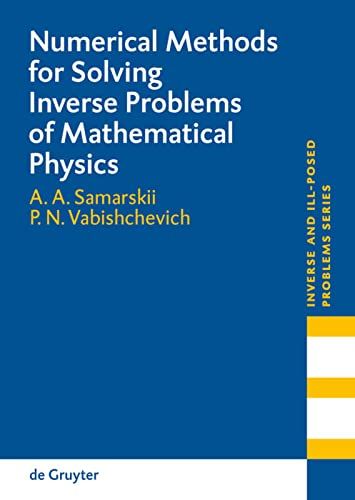 9783110196665: Numerical Methods for Solving Inverse Problems of Mathematical Physics (Inverse and Ill-Posed Problems)