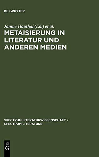 9783110199451: Metaisierung in Literatur und anderen Medien: Theoretische Grundlagen - Historische Perspektiven - Metagattungen - Funktionen (Spectrum Literaturwissenschaft) (German Edition)