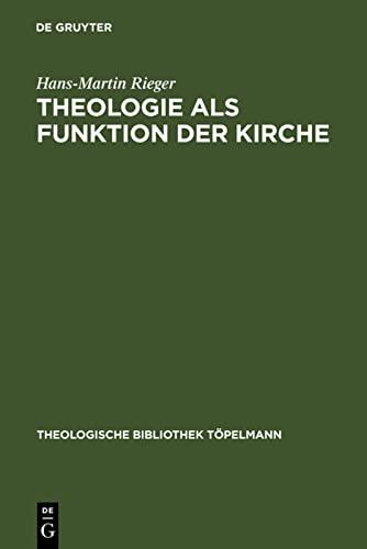Theologie als Funktion der Kirche: Eine systematisch-theologische Untersuchung zum VerhÃ&...