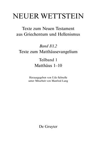 9783110200317: Neuer Wettstein. Texte zum Matthäusevangelium: (Matthäus 1-10) (Neuer Wettstein: Texte Zum Neuen Testament Aus Griechentum Und Hellenismus)