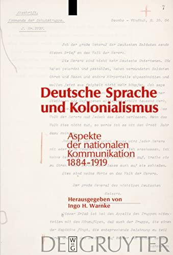 9783110200379: Deutsche Sprache und Kolonialismus: Aspekte der nationalen Kommunikation 1884 - 1919