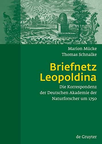 9783110201055: Briefnetz Leopoldina: Die Korrespondenz der Deutschen Akademie der Naturforscher um 1750
