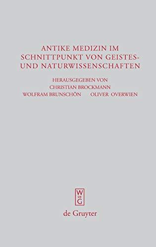 9783110201215: Antike Medizin im Schnittpunkt von Geistes- und Naturwissenschaften (Beitrage Zur Altertumskunde) (German Edition)