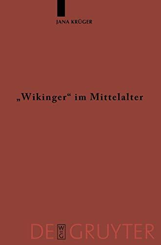 9783110201338: Wikinger Im Mittelalter: Die Rezeption Von Vikingr M. Und Viking F. In der Altnordischen Literatur (Erganzungsbande Zum Reallexikon der Germanischen Altertumsku)