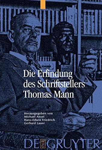 Die Erfindung des Schriftstellers Thomas Mann: Michael Ansel