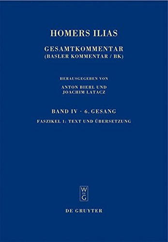 Homers Ilias Gesamtkommentar: Band IV: Sechster Gesang: Latacz, Joachim; West,