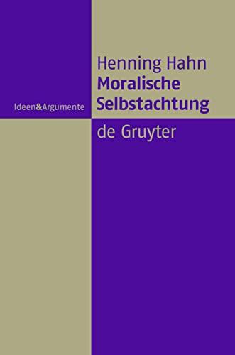 Moralische Selbstachtung: Henning Hahn