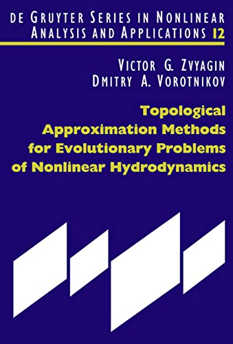 9783110202229: Topological Approximation Methods for Evolutionary Problems of Nonlinear Hydrodynamics (de Gruyter Series In Nonlinear Analysis And Applications)