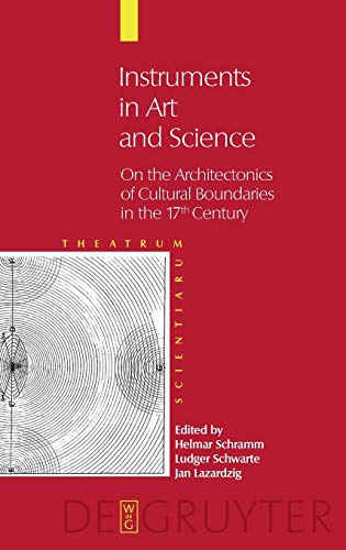 9783110202403: Theatrum Scientiarum - English Edition, Volume 2, Instruments in Art and Science: On the Architectonics of Cultural Boundaries in the 17th Century