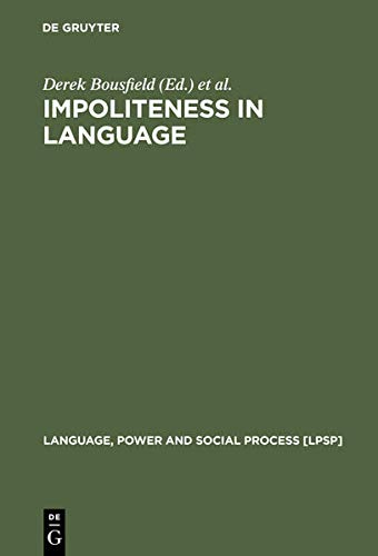9783110202663: Impoliteness in Language: Studies on its Interplay with Power in Theory and Practice (Language, Power and Social Process)