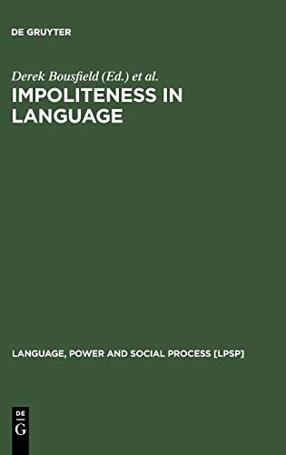 9783110202670: Impoliteness in Language: Studies on its Interplay with Power in Theory and Practice (Language, Power and Social Process)