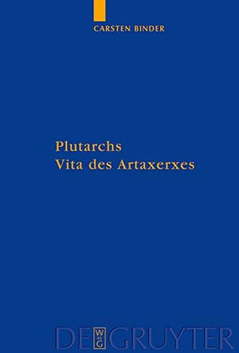 9783110202694: Plutarchs Vita des Artaxerxes: Ein historischer Kommentar (Goettinger Forum Fuer Altertumswissenschaft. Beihefte. Neue) (German Edition)