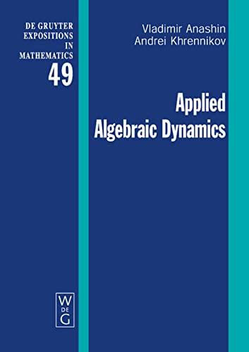 Applied Algebraic Dynamics.: Anashin, Vladimir/Andrei Khrennikov: