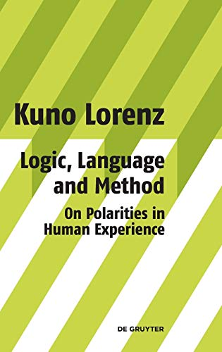 9783110203127: Logic, Language and Method - On Polarities in Human Experience: Philosophical Papers