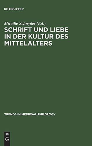 Schrift und Liebe in der Kultur des Mittelalters (Trends in Medieval Philology) (German Edition): ...
