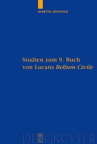 Studien zum 9. Buch von Lucans 'Bellum Civile'. Mit einem Kommentar zu den Versen 1-733.:...