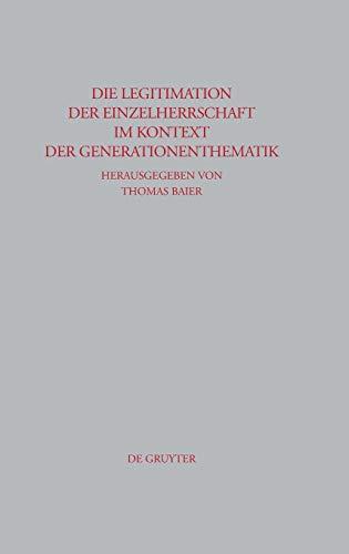 9783110203622: Die Legitimation der Einzelherrschaft im Kontext der Generationenthematik (Beitrage Zur Altertumskunde) (German Edition)