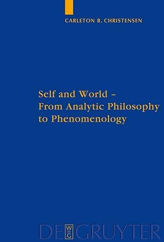 9783110204018: Self and World: From Analytic Philosophy to Phenomenology (Quellen Und Studien Zur Philosophie)