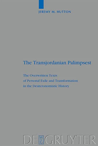 9783110204100: The Transjordanian Palimpsest: The Overwritten Texts of Personal Exile and Transformation in the Deuteronomistic History (Beihefte Zur Zeitschrift Fur die Alttestamentliche Wissenschaft)