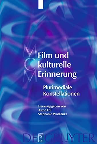 9783110204438: Film und kulturelle Erinnerung: Plurimediale Konstellationen (Media and Cultural Memory/ Medien Und Kulturelle Erinnerung) (German Edition)