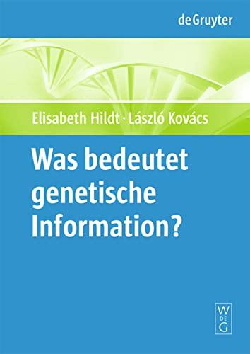 Was Bedeutet Genetische Information? / What Is: Hildt, Elisabeth; Kovacs,