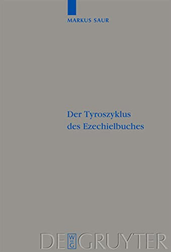 9783110205299: Der Tyroszyklus des Ezechielbuches (Beihefte Zur Zeitschrift Fur die Alttestamentliche Wissenschaft) (German Edition)