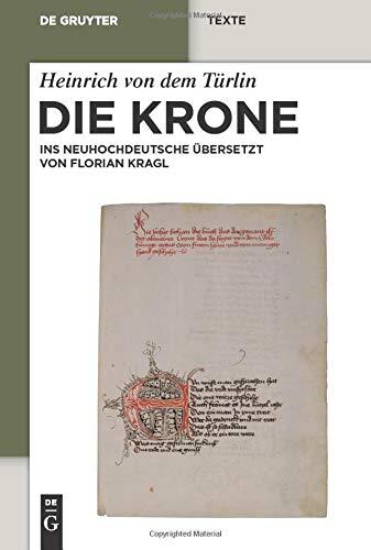 9783110205459: Die Krone: Unter Mitarbeit Von Alfred Ebenbauer Ins Neuhochdeutsche �bersetzt Von Florian Kragl: Volume 350 (de Gruyter Texte)