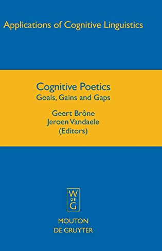 9783110205602: Cognitive Poetics: Goals, Gains and Gaps (Applications of Cognitive Linguistics)