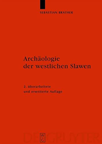 9783110206098: Archäologie der westlichen Slawen: Siedlung, Wirtschaft und Gesellschaft im früh- und hochmittelalterlichen Ostmitteleuropa (Erganzungsbande zum ... Germanischen Altertumskunde) (German Edition)