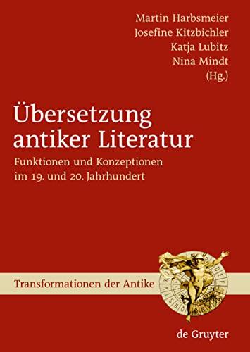 bersetzung antiker Literatur: Funktionen und Konzeptionen im: Harbsmeier, Martin, Martin
