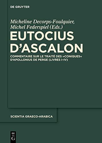 Eutocius d'Ascalon: Decorps-Foulquier, Micheline / Federspiel, Michel