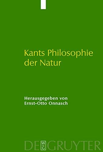 9783110207125: Kants Philosophie der Natur: Ihre Entwicklung Im Opus Postumum Und Ihre Wirkung
