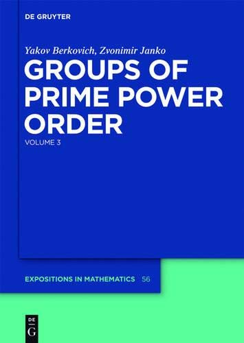 9783110207170: Groups of Prime Power Order: Volume 3