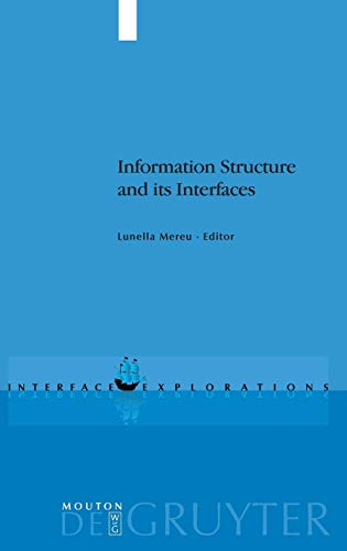 9783110208771: Information Structure and its Interfaces (Interface Explorations)