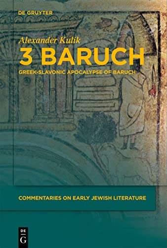 9783110212488: 3 Baruch: Greek-Slavonic Apocalypse of Baruch (Commentaries on Early Jewish Literature)