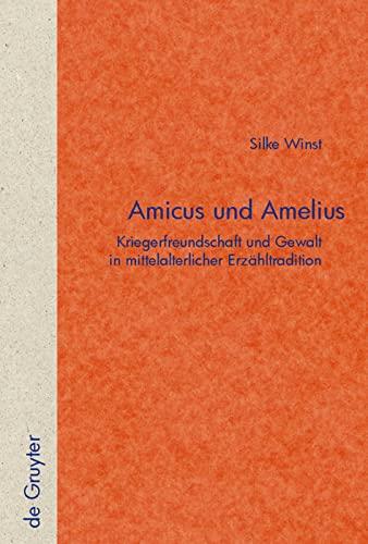 9783110212631: Amicus und Amelius: Kriegerfreundschaft und Gewalt in mittelalterlicher Erzähltradition (Quellen Und Forschungen Zur Literatur- Und Kulturgeschichte) (German Edition)