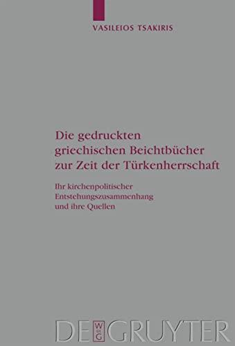 Die gedruckten griechischen Beichtbücher zur Zeit der Türkenherrschaft: Vasileios ...